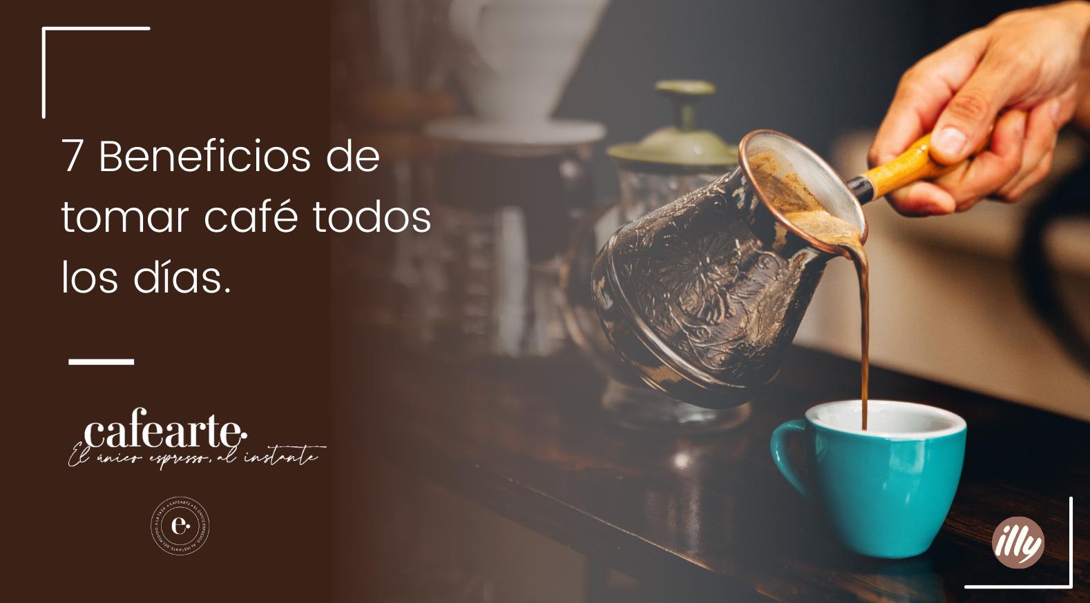 7 beneficios de tomar cafe todos los dias